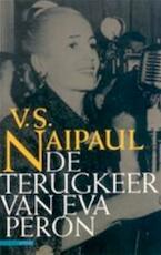 De terugkeer van Eva Perón - V.S. Naipaul, Geertje Lammers (ISBN 9789025406677)