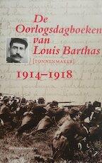 De oorlogsdagboeken van Louis Barthas (tonnenmaker) 1914-1918
