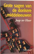 Grote sagen van de donkere middeleeuwen - Jaap ter Haar (ISBN 9789026604942)