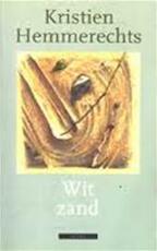 Wit zand - Kristien Hemmerechts (ISBN 9789025402754)