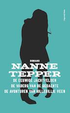 De eeuwige jachtvelden; De vaders van de gedachte; De avonturen van Hillebillie Veen - Nanne Tepper (ISBN 9789492928399)