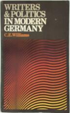 Writers & politics in modern Germany - C. Williams (ISBN 0340184426)