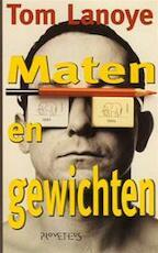Maten en gewichten - Tom Lanoye (ISBN 9789053333006)