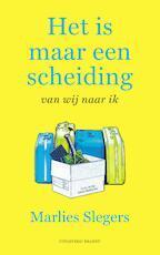 Het is maar een scheiding - Marlies Slegers (ISBN 9789493095083)