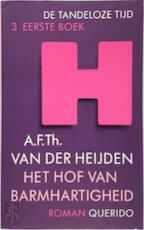 Het Hof van Barmhartigheid - A. F. Th. van der Heijden (ISBN 9789021466392)