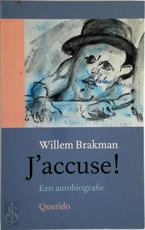 J'accuse! - Willem Brakman (ISBN 9789021452890)