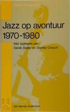Jazz op avontuur 1970-1980 - R. R. Koopmans, Derek Bailey (ISBN 9789060125274)