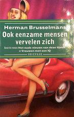 Ook eenzame mensen vervelen zich - Herman Brusselmans