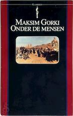 Onder de mensen - Maksim Gorki (ISBN 9789027491589)