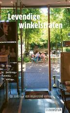 Levendige winkelstraten - Jacqueline Rosbergen, Frank Strolenberg, Marlijn Baarveld (ISBN 9789492474247)
