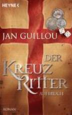 Der Kreuzritter - Aufbruch - Jan Guillou (ISBN 9783453470965)