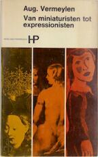 Van miniaturisten tot expressionisten - August Vermeylen