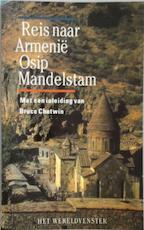 Reis naar armenië - Osip Mandelstam, Bruce Chatwin (ISBN 9789026940873)