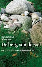 De berg van de ziel - Christa Anbeek, Ada de Jong (ISBN 9789025902834)