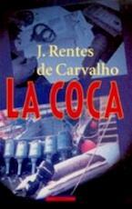 La coca - J. Rentes de Carvalho, Harrie Lemmens (ISBN 9789045005331)