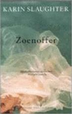 Zoenoffer - Karin Slaughter (ISBN 9789023413370)