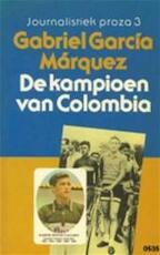 De kampioen van Colombia - Gabriel Garcia Marquez, Mariolein Sabarte Belacortu (ISBN 9789029019651)