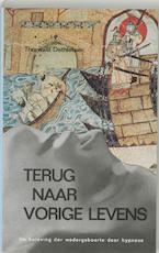 Terug naar vorige levens - T. Dethlefsen, J.H. Esvelt (ISBN 9789020254716)