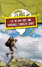 HOE WORD IK WERELDREIZIGER? - Unknown (ISBN 9789020995299)