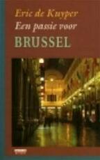 Een passie voor Brussel - Eric de Kuyper (ISBN 9789062222896)