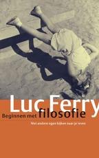 Beginnen met filosofie - Luc Ferry (ISBN 9789029565226)