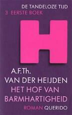 Het Hof van Barmhartigheid - A.F.Th. van der Heijden (ISBN 9789021466385)