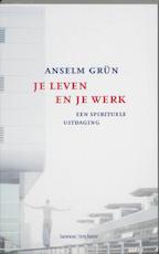Je leven en je werk - Anselm Grun (ISBN 9789059950412)