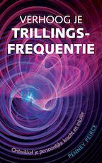 Verhoog je trillingsfrequentie - Penney Peirce (ISBN 9789069638836)