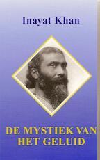De mystiek van het geluid - Inayat Khan (ISBN 9789073207011)