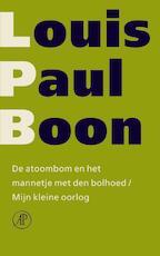 De atoombom en het mannetje met den bolhoed/Mijn kleine oorlog - L.-P. Boon, Louis Paul Boon (ISBN 9789029563895)