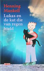 Lukas en de kat die van regen hield - Henning Mankell (ISBN 9789044509793)
