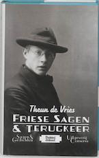 Friese sagen & Terugkeer - Theun de Vries (ISBN 9789054291381)
