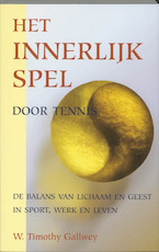 Het innerlijk spel door tennis - W.T. Gallwey (ISBN 9789038913469)