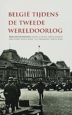België tijdens de Tweede Wereldoorlog - Mark Van Den Wijngaert, Bruno De Wever, Fabrice Maerten (ISBN 9789002214400)