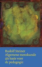 Algemene menskunde als basis voor de pedagogie - Rudolf Steiner