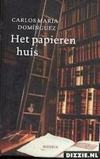 Het papieren huis - Carlos María Dominguez (ISBN 9789045851310)