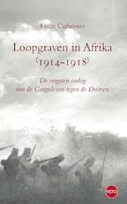 Loopgraven in Afrika 1914 - - Lukas Catherine (ISBN 9789491297557)