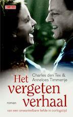 Het vergeten verhaal van een onwankelbare liefde in oorlogstijd - Charles den Tex, Anneloes Timmerije (ISBN 9789044533484)
