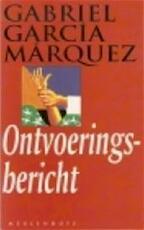 Ontvoeringsbericht - Gabriel García Márquez, Arie van der Wal (ISBN 9789041710703)