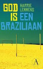 God is een Braziliaan - Harrie Lemmens (ISBN 9789025302870)
