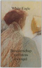 Broederschap van mens en engel - White Eagle, W. S. (ISBN 9789020220506)