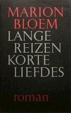 Lange reizen korte liefdes - Marion Bloem (ISBN 9789029502252)