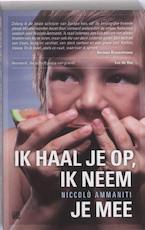 Ik haal je op, ik neem je mee / Vlaamse editie - Niccolo Ammaniti (ISBN 9789048805877)