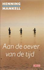 Aan de oever van de tijd - Henning Mankell (ISBN 9789044504156)