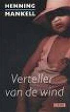 Verteller van de wind - Henning Mankell (ISBN 9789044500189)