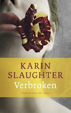 Verbroken - Karin Slaughter (ISBN 9789023471851)