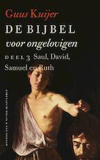 De Bijbel voor ongelovigen - Deel 3 - Guus Kuijer (ISBN 9789025302856)