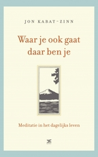 Waar je ook gaat, daar ben je - Jon Kabat-Zinn (ISBN 9789021551470)