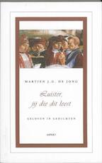 Luister, jij die dit leest - Martien J.G. de Jong