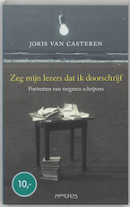 Zeg mijn lezer dat ik doorschrijf - Joris van Casteren (ISBN 9789044606492)
